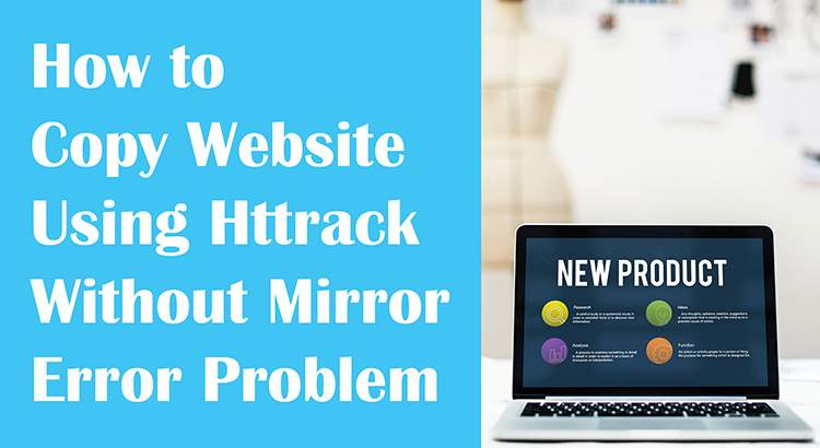 How to Copy Website Using Httrack Without Mirror Error Problem